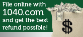 File online with 1040.com and get the best refund possible!